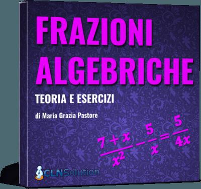 Frazioni algebriche Teoria e Esercizi